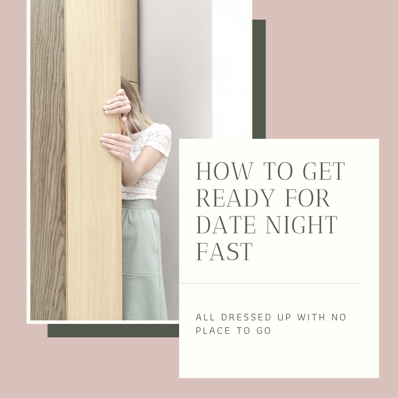 How to get ready for date night fast